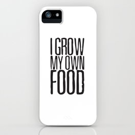 I Grow My Own Food Folks iPhone Case