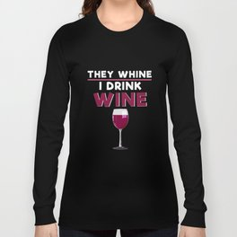 They Whine I Drink Wine Funny Mom design Long Sleeve T-shirt