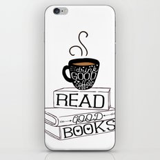 Drink Good Coffee, Read Good Books iPhone & iPod Skin