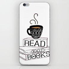 Drink Good Coffee, Read Good Books iPhone & iPod Skin