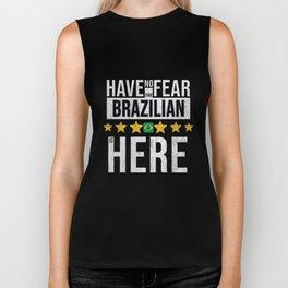 Have No Fear The Brazilian Is Here Biker Tank