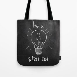 be a starter Tote Bag