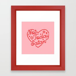 not today satan II Framed Art Print