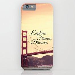 """""""Explore. Dream. Discover."""" - Travel Quote - Golden Gate Bridge iPhone Case"""