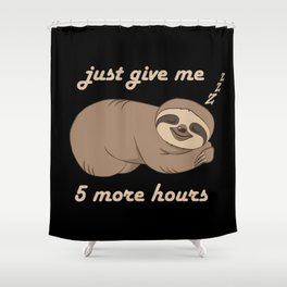 Sloth - 5 More Hours Shower Curtain