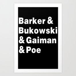 BARKER BUKOWSKI GAIMAN POE Art Print