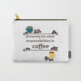 Drowning in Coffee Carry-All Pouch
