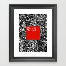 ABSTRACT CERTIFIED Framed Art Print