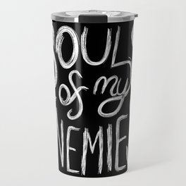 Souls of my Enemies (Black Version) Travel Mug