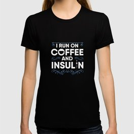 Diabetes Awareness Apparel Diabetic Gift Coffee and Insulin T-shirt