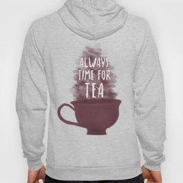 Always Time For Tea Hoody