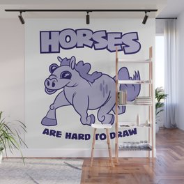 Horses Are Hard To Draw Wall Mural