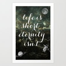 Vintage Quotes Collection -- Life Is Short Eternity Isn't Art Print