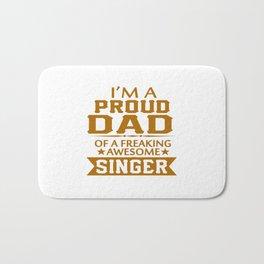I'M A PROUD SINGER'S DAD Bath Mat