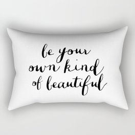 Be Your Own Kind of Beautiful Black and White Typography Poster Motivational Gift for Girlfriend Rectangular Pillow