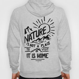 Nature is home Hoody