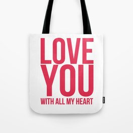 Love You With All My Heart Tote Bag