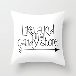 Like A Kid In A Candy Store Throw Pillow