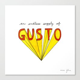 an endless supply of gusto Canvas Print
