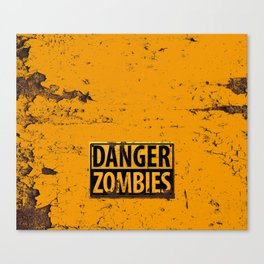 Danger : Zombies - Rusted Warning Sign Canvas Print