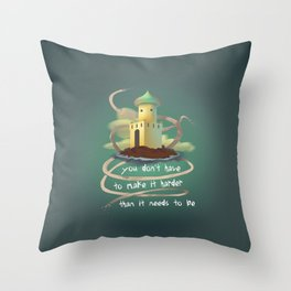 You don't have to make it harder than it need to be Throw Pillow