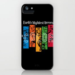 Earth's Mightiest Heroes IN COLOR iPhone Case