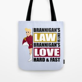 Brannigan's Law Tote Bag