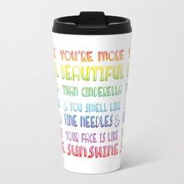 """You're More Beautiful Than Cinderella"" Travel Mug"