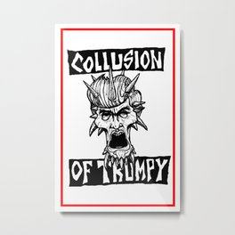 COLLUSION OF TRUMPY Metal Print