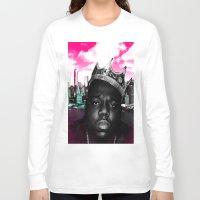 big poppa Long Sleeve T-shirts featuring Big Poppa Still King by TallRob Design