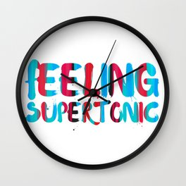 Feeling supertonic Wall Clock