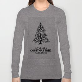 I lit up like a christmas tree, hazel grace TFIOS JOHN GREEN Long Sleeve T-shirt