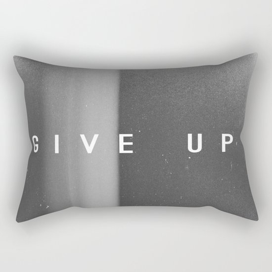 Give Up Rectangular Pillow