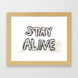 Stay Alive Framed Art Print