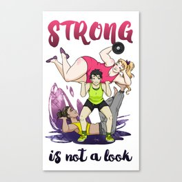 Strong is not a look Canvas Print