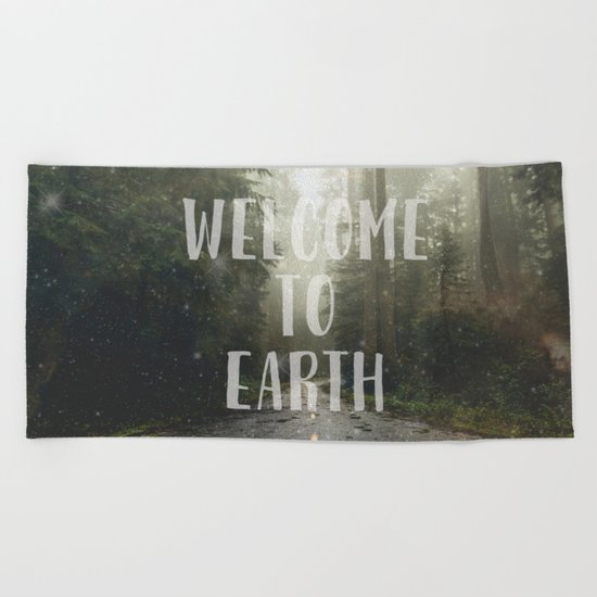 WELCOME TO EARTH Beach Towel