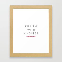 Kill Em With Kindness, Typography Wall Art, White and black Home Decor, Foil Quote, Livingroom Print Framed Art Print