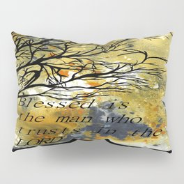 Blessed Is The Man Who Trusts In The Lord Pillow Sham