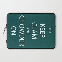 Keep Clam and Chowder On Laptop Sleeve