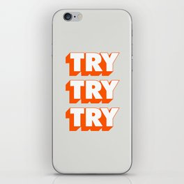 Try Try Try iPhone Skin
