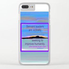Servant Leadership in Action Clear iPhone Case