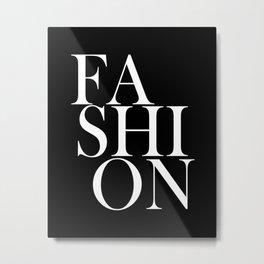 FASHION - White Stylish Fashionista Typography Quote Metal Print