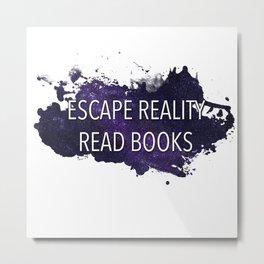 Escape Reality, Read Books - Galaxy Metal Print
