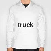 truck Hoodies featuring truck by linguistic94