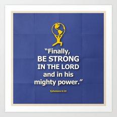 Be Strong Art Print