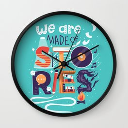 We Are Made of Stories Wall Clock