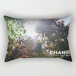 Be The Change You Wish To See Rectangular Pillow