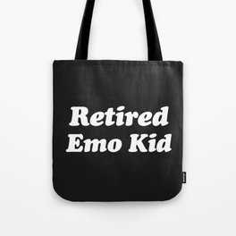 Retired Emo Kid Funny Quote Tote Bag