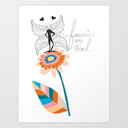 Fairies are real Art Print