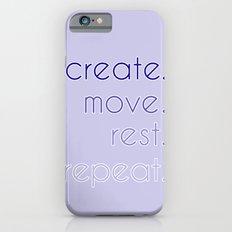 create. move. rest. repeat.  iPhone 6s Slim Case